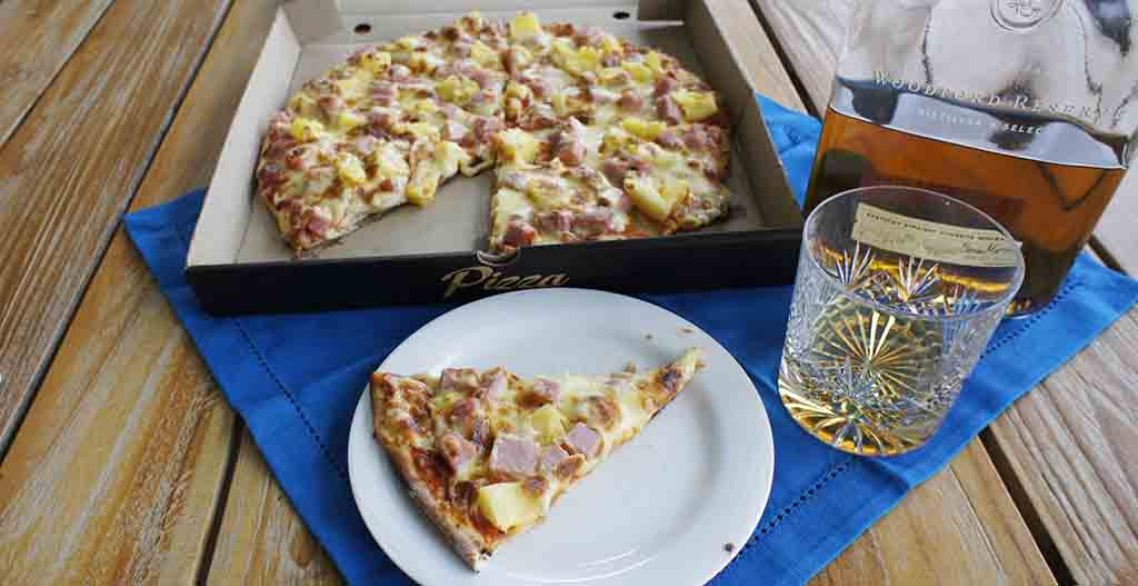 Pizza and whisky pairing woodford reserve and Hawaiian